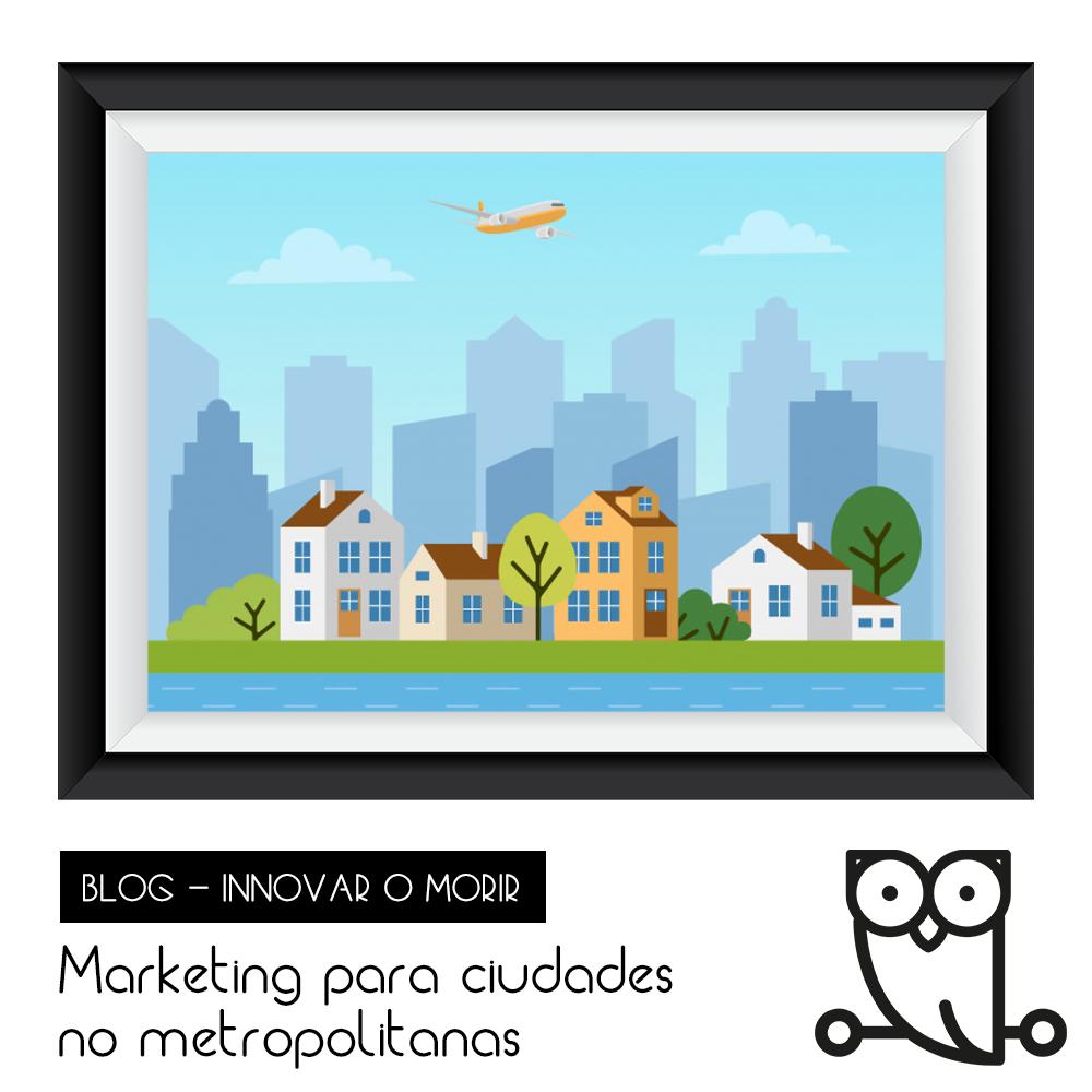 02. Marketing para ciudades no metropolitanas
