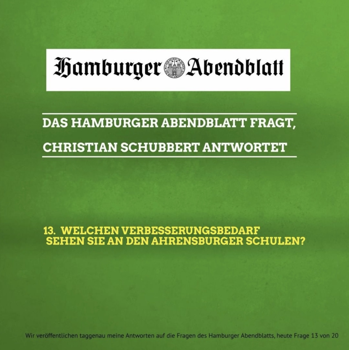 Das Hamburger Abendblatt fragt, Christian Schubbert antwortet: 13. Welchen Verbesserungsbedarf sehen Sie an den Ahrensburger Schulen?