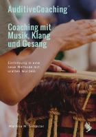 Das Buch zur Einführung in das AuditiveCoaching©