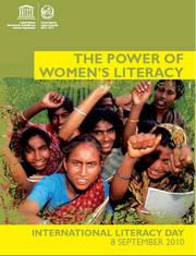 """""""Invertir en la alfabetización de las mujeres aporta copiosos beneficios: mejora los medios de sustento, posibilita una mejor salud materno-infantil y propicia el acceso de las niñas a la educación."""