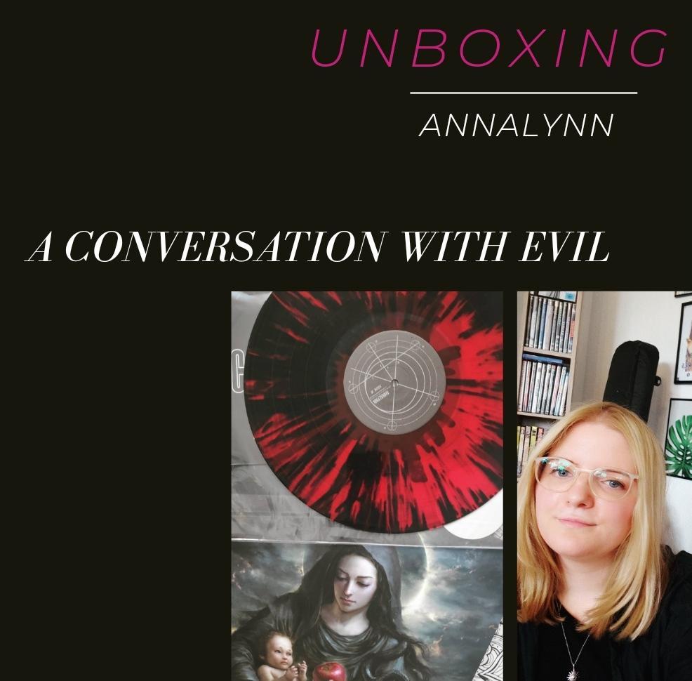 ANNALYNN - A Conversation with Evil [Unboxing Vinyl]