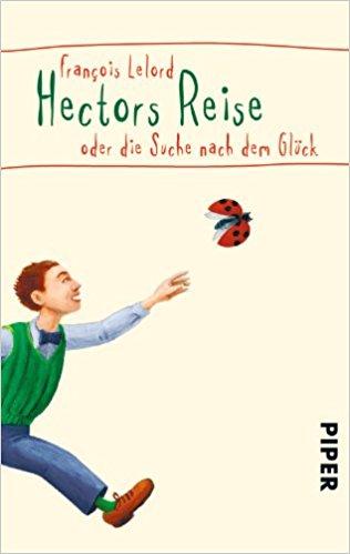 Hectors Reise oder die Suche nach dem Glück - Francois Lelords Buch über einen Psychiater der ziemlich unglücklich wurde und sich auf eine Reise begab um herauszufinden welche Lebensumstände Menschen glücklich oder unglücklich werden lassen #Glück #Buch