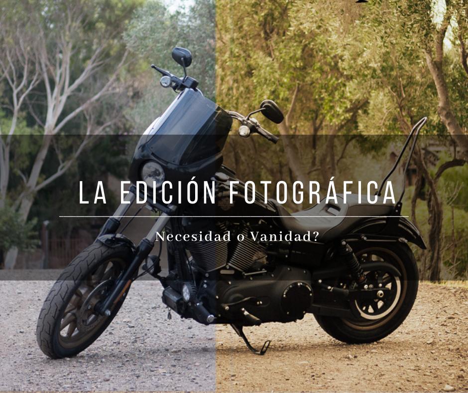 LA EDICIÓN FOTOGRÁFICA  – necesidad o… vanidad?