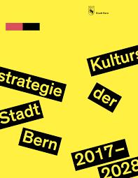 2015: Kulturstrategie Stadt Bern: Wir arbeiten an der Kulturstrategie mit