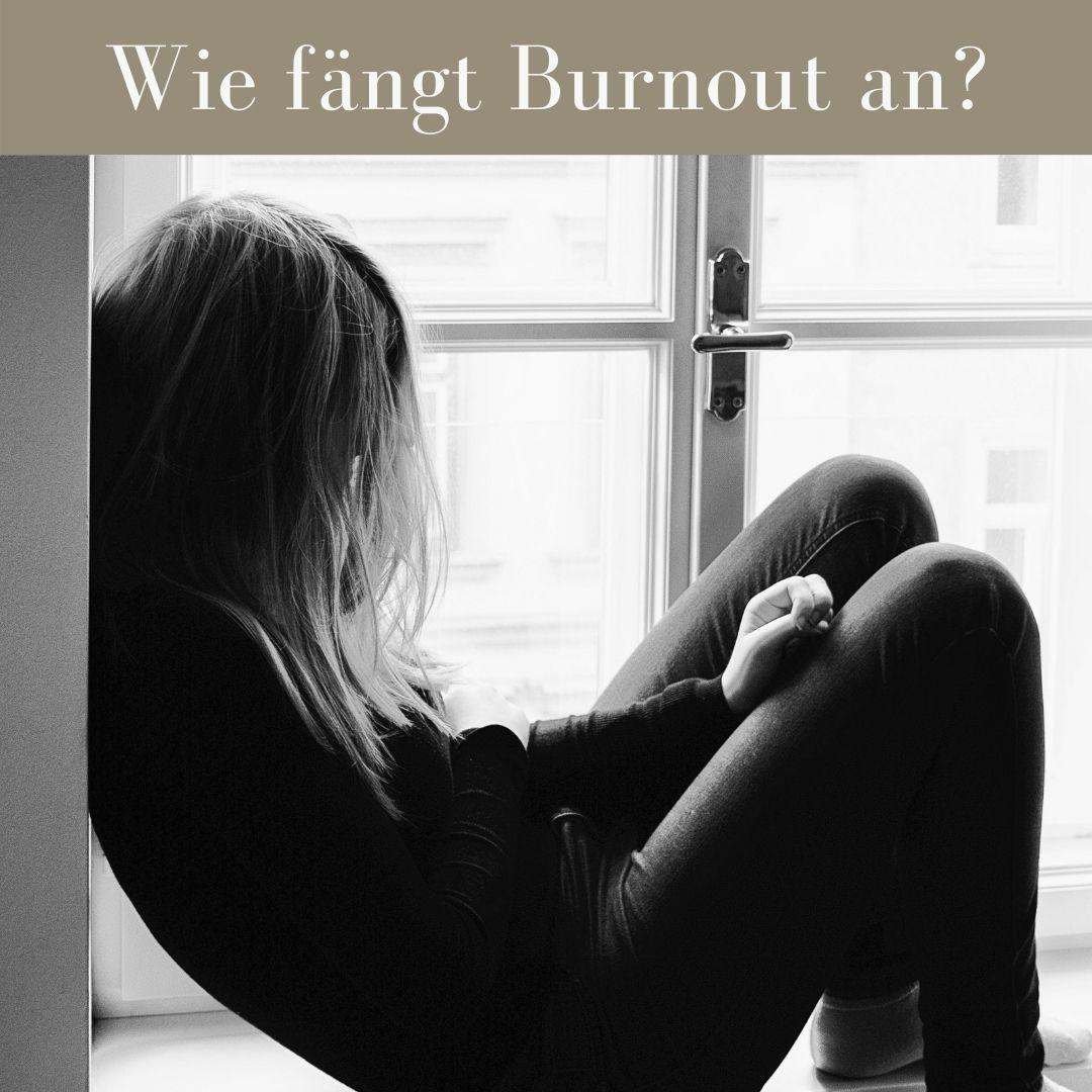 Wie fängt Burnout an?