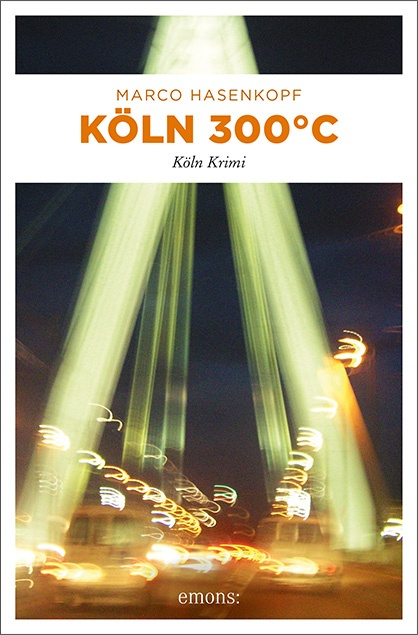 Marco Hasenkopf:  Köln 300 °C, erschienen im emons Verlag