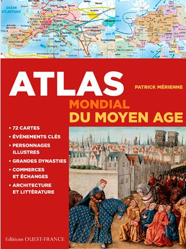 """""""Atlas mondial du Moyen Âge"""" - Patrick Mérienne - Editions Ouest France"""