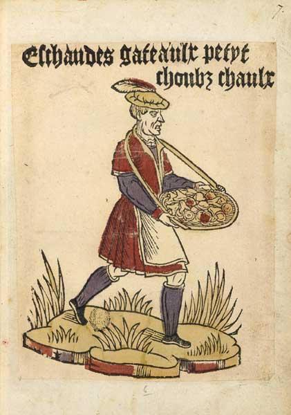 """Pâtissier ambulant : """"Echaudés, gâteaux, petits choux chauds"""" - Cris de Paris, vers 1500 BnF, Arsenal, Est. 264 Rés. pl. 7"""