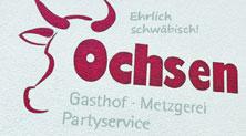 Gasthof · Metzgerei Ochsen Inhaber: Markus Maier Ringstraße 26 88477 Bußmannshausen