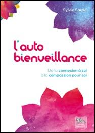 L'autobienveillance, de la connexion à soi à la compassion pour soi - Sylvie Sarda, Editions le Chariot d'or