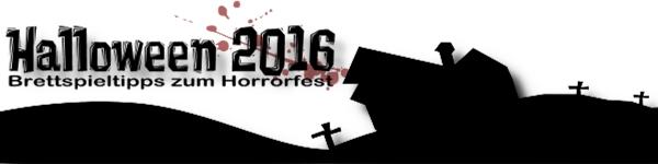 DIe besten Horror Brettspiele zu Halloween 2016