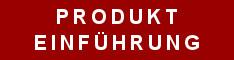 Produkteinführung / Neue Produkte / Business Development