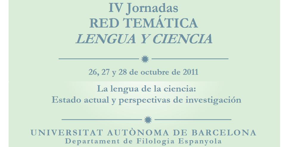 """IV Reunión de la Red Temática """"Lengua y Ciencia"""" Cerdanyola del Vàlles UAB - 2011"""