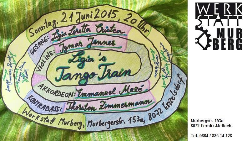 Konzert Werkstatt Murberg Ligia's Tango Train Sonntag, 21.Juli 2015, 12:00 Uhr