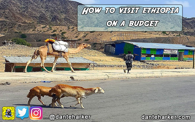 How to visit Ethiopia on a budget - Dante Harker