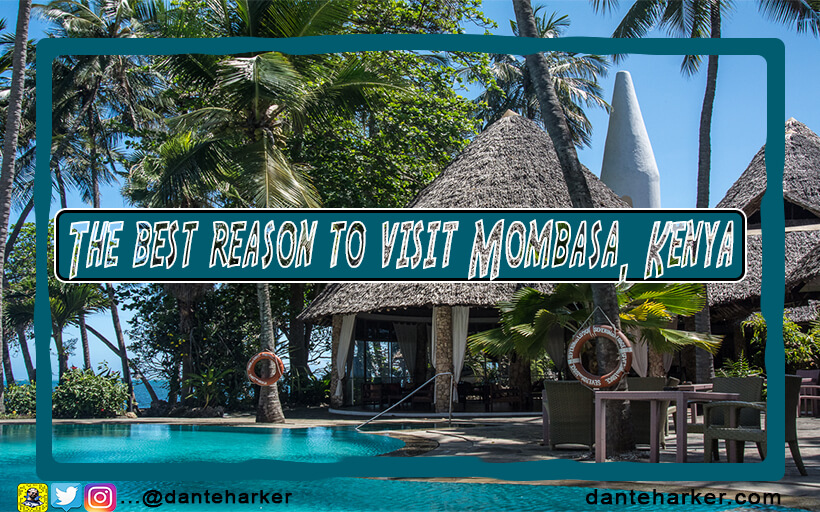 The best reason to visit Mombasa, Kenya - Dante Harker