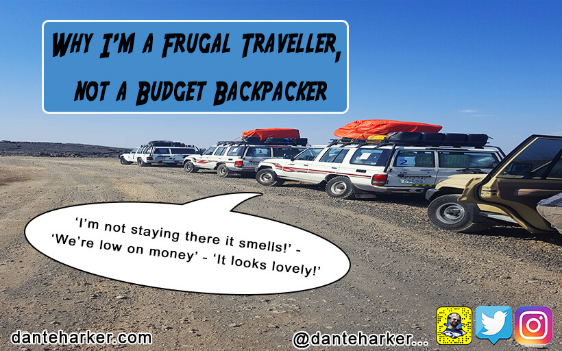 Why I'm a Frugal Traveller, not a Budget Backpacker - Dante Harker
