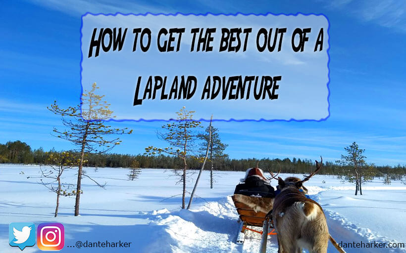 How to get the best out of a Lapland Adventure - Dante Harker