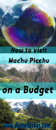 How to visit Machu Picchu on a budget from Dante Harker.com