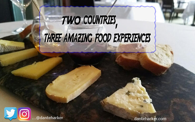 2 countries, three amazing food experiences