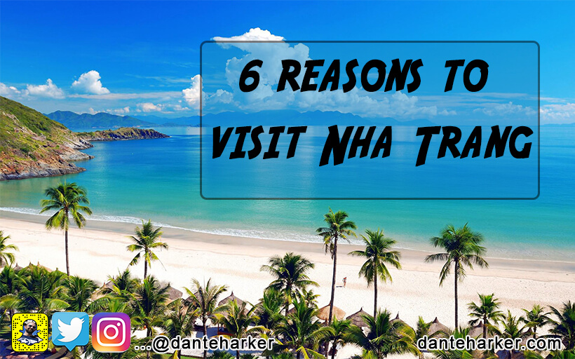 6 Reasons to visit Nah Trang