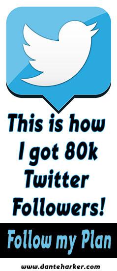 How I got more twitter followers from Dante Harker.com