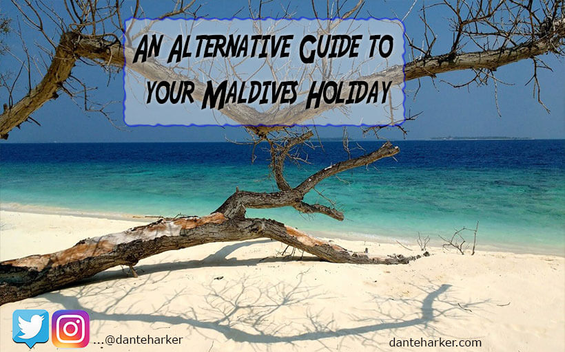 An alternative guide to your Maldives Holiday