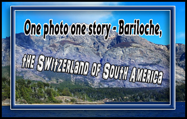 One photo one story - Bariloche, the switzerland of South America