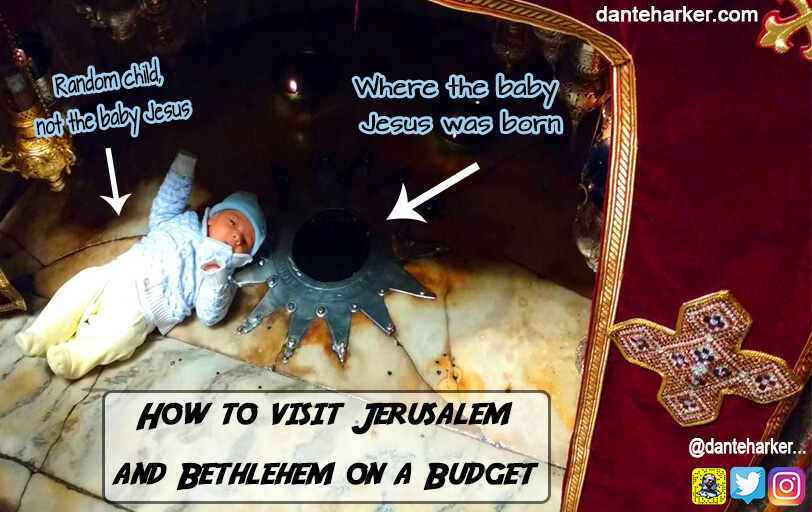 How to visit Jerusalem and Bethlehem on a Budget - Dante Harker