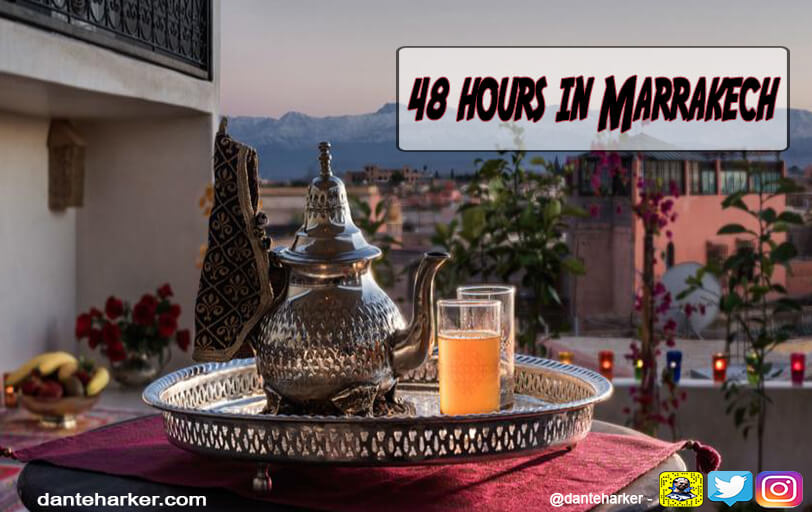 48 Hours in Marrakech - Dante Harker