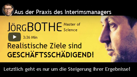 """Bild: Video Jörg Bothe, """"Realistische Ziele sind geschäftsschädigend!"""""""