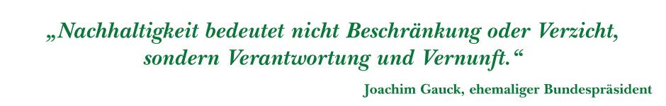 Nachhaltige Geldanlage_Nachhaltigkeit_Zitat_Joachim Gauck