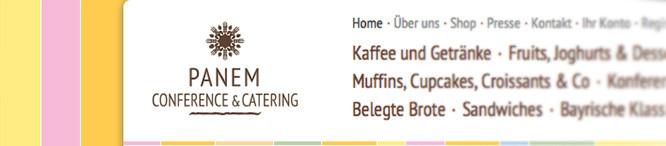 Panem Conference & Catering produziert alle Produkte täglich frisch – unter strengsten Kontrollen
