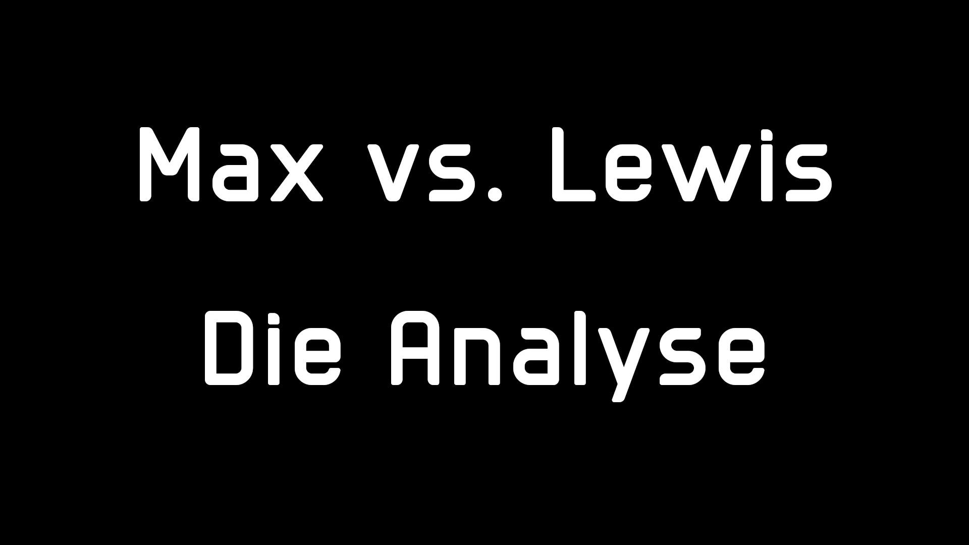 Max vs. Lewis - die Analyse