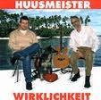 Huusmeister, Wirklichkeit, Frank, Denhard, Hanjo, Butscheidt
