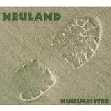 Huusmeister, Neuland