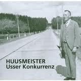Huusmeister, Usser Konkurrenz, Frank, Denhard, Hanjo, Butscheidt
