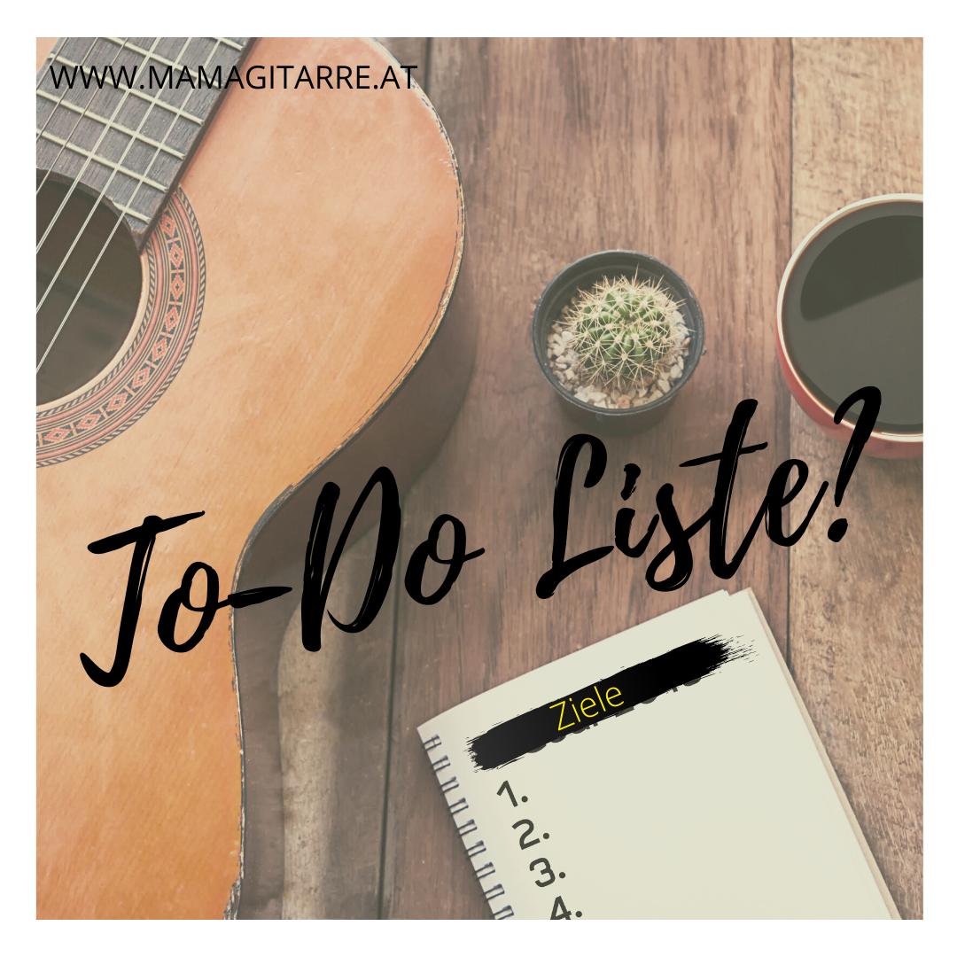 ToDo Liste und Gitarre - passt das zusammen?
