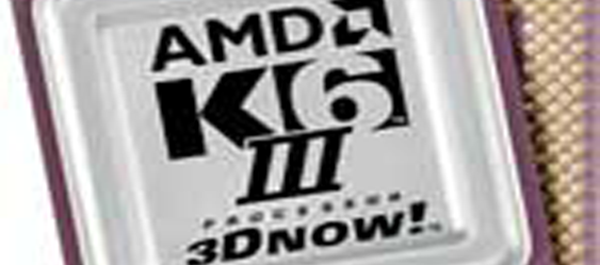 AMD K6-III © Advanced Micro Devices