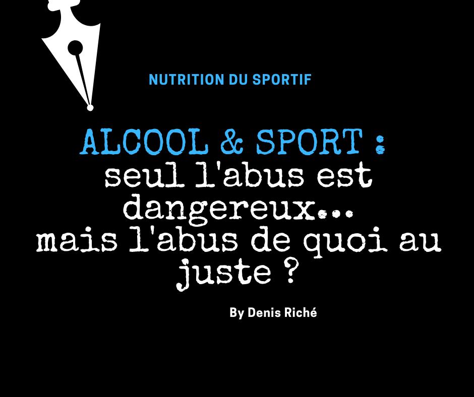 ALCOOL & SPORT : seul l'abus est dangereux…mais l'abus de quoi au juste ?