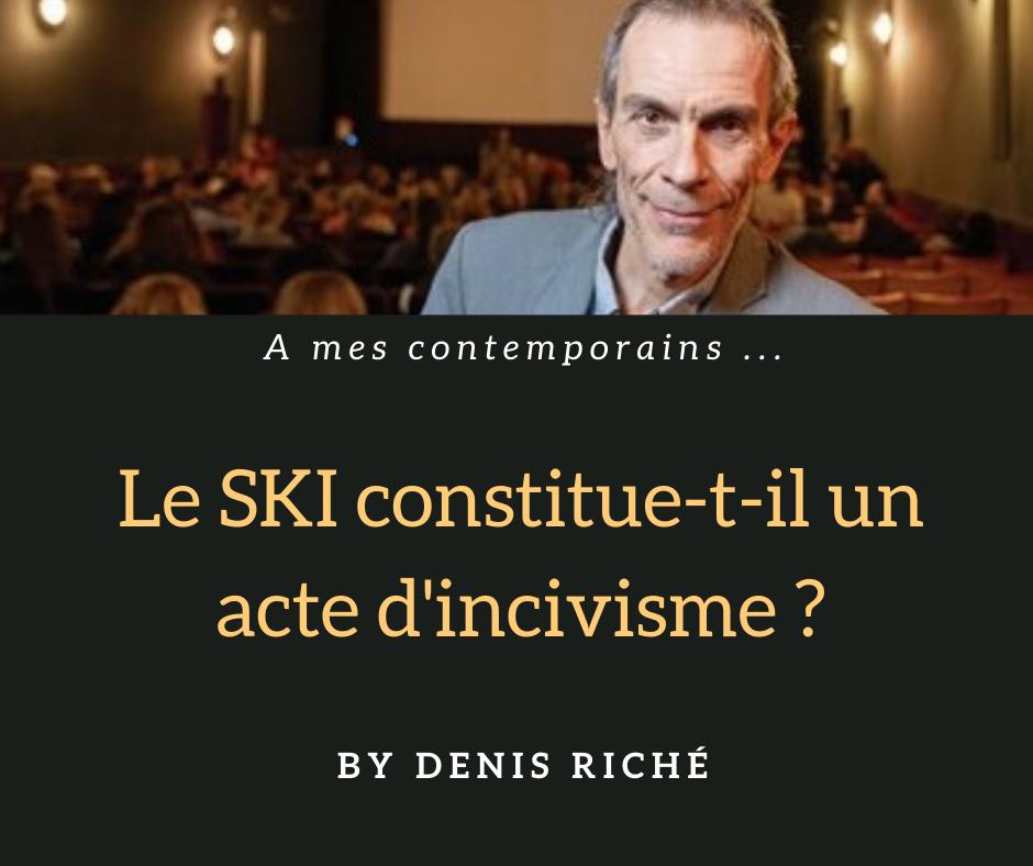 Le SKI constitue-t-il un acte d'incivisme ?