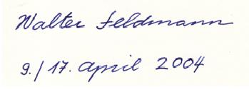 """Walter Feldmann sen. - Sein Autogramm in der Erstausgabe des Buches 'Füüfäsachzgmaal """"Frisch vum Fridli"""" ', das er zu meinem Geburtstag herausgab. Unterschrift unter der Widmung. Datiert 9./17. April 2004"""