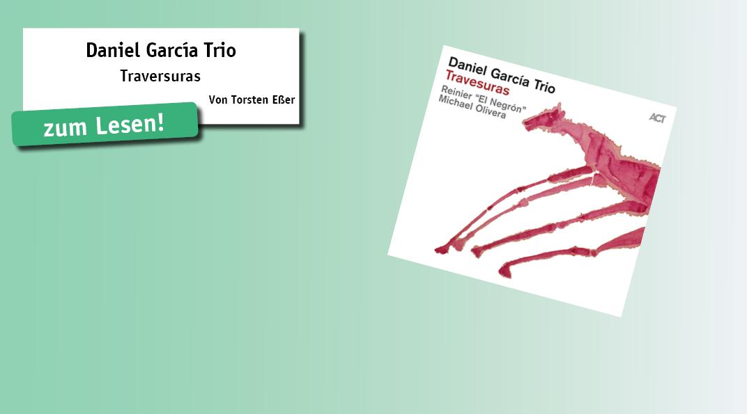 """Flamenco und Jazz sind Brüder"""", sagt der spa- nische Pianist Daniel García, und reiht sich mit seinem neuen Album """"Traversuras"""" ein in die Schar der Musiker auf der iberischen Halbinsel, die diese """"Verbrüderung"""" genial umgesetzt hat..."""