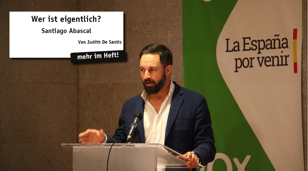 In jeder Ausgabe stellt matices eine besondere Persönlichkeit aus Spanien, Portugal oder Latein- amerika vor. Dieses Mal: Santiago Abascal, Vorsit- zender und Mitbegründer der rechtsextremen Partei Vox in Spanien.