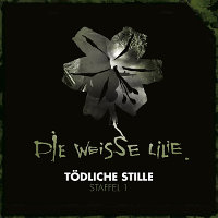 CD-Cover DIE WEISSE LILIE Staffel 1 – Tödliche Stille