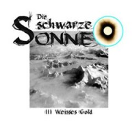 CD-Cover DIE SCHWARZE SONNE 3– Weisses Gold