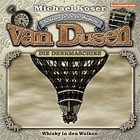 CD-Cover PROFESSOR DR. DR. DR. AUGUSTUS VAN DUSEN – DIE DENKMASCHINE 07 – Whisky In Den Wolken