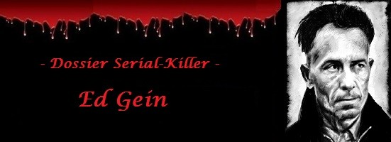 Dossier - Biographie du Serial-Killer Ed Gein