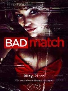 Bad Match de David Chirchirillo - 2017 / Thriller - Horreur