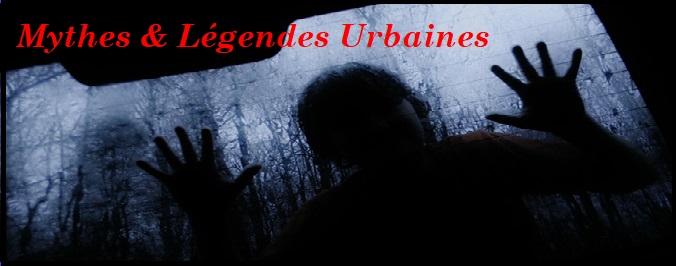 Nos dossiers sur les Mythes & légendes Urbaines